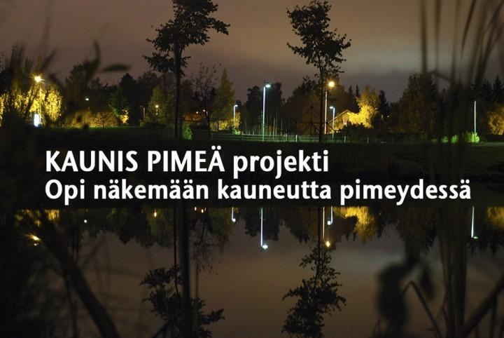 KAUNIS PIMEÄ projekti